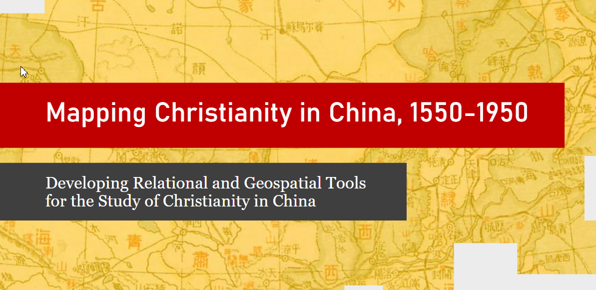 "19-21 Nov 2020 – Zoom workshop ""Mapping Christianity in China, 1550-1950: Relational and Geospatial Tools"